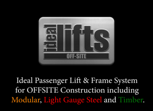 Ideal Lifts Frame System for offsite / MMC construction